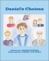Daniel's Choices - Joanne Hughes, Cherri Low Horn