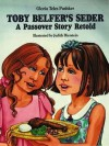 Toby Belfer's Seder: A Passover Story Retold - Gloria Teles Pushker