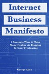 The Internet Business Manifesto: 2 Awesome Ways to Make Money Online via Blogging & Fiverr Freelancing - George Allen