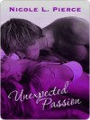 Unexpected Passion - Nicole L. Pierce