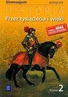 Przez tysiąclecia i wieki 2 Historia podręcznik - Grzegorz Kucharczyk, Milcarek Paweł, Marek Robak
