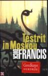 Testrit in Moskou - Dick Francis