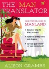 The Man Translator: Your Essential Guide to Manland - Alison Grambs