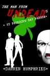 The Man From U.N.D.E.A.D.'s St Patrick's Day Parade (An Agent Ward short story) - Darren Humphries
