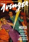 The Avenger Vol. 9: Nevlo & Death in Slow Motion - Kenneth Robeson, Paul Ernst, Emile Tepperman, Bruce Elliott, Bob Powell, Will Murray