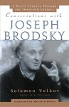 Conversations with Joseph Brodsky: A Poets Journey Through The Twentieth Century - Solomon Volkov