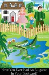 Have You Ever Seen An Alligator In Your Backyard? - Kristie Chiles, Chris Plymale, Zofia Khan