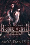 Risorgimento: Rebirth (New Blood Rising #1) - Maya Daniels