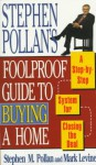Foolproof Guide to Buying a Home: A Step-By-Step System for Closing the Deal - Stephen M. Pollan, Mark Levine