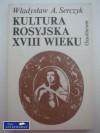 Kultura rosyjska XVIII wieku - Władysław Andrzej Serczyk