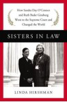 How Sandra Day O'Connor and Ruth Bader Ginsburg Went to the Supreme Court and Changed the World Sisters in Law (Hardback) - Common - Linda Hirshman