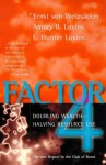 Factor Four: Doubling Wealth, Halving Resource Use A Report To The Club Of Rome - Amory B. Lovins