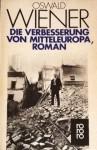 Die Verbesserung von Mitteleuropa, Roman - Oswald Wiener