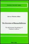 The Structure of Human Reflexion: The Reflexional Psychology of Vladimir Lefebvre - Harvey Wheeler