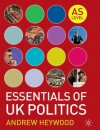 Essentials of UK Politics - Andrew Heywood
