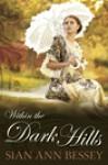 Within the Dark Hills - Sian Ann Bessey