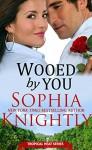 Wooed by You - Sophia Knightly