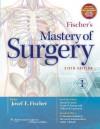 Fischer's Mastery of Surgery - Kirby I. Bland, Josef E. Fischer, Daniel B. Jones, Frank B. Pomposelli, V. Suzanne Klimberg, Steven D. Schwaitzberg