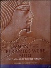 When Pyramids Were Built: Egyptian Art of the Old Kingdom - Dorothea Arnold, Bruce White