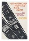 Authorship and narrative in the cinema: Issues in contemporary aesthetics and criticism - William Luhr, Peter Lehman