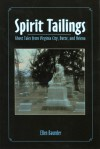 Spirit Tailings: Ghost Tales from Virginia City, Butte and Helena - Ellen Baumler