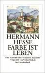 Farbe ist Leben. Eine Auswahl seiner schönsten Aquarelle - Hermann Hesse, Volker Michels