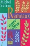 Rameaux - Michel Serres