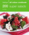 200 Super Salads (All Colour Cookbook) - Alice Storey