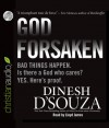 Godforsaken: Bad Things Happen. Is there a God who cares? Yes. Here's proof. - Dinesh D'Souza, Lloyd James