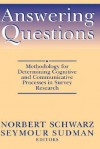 Answering Questions: Methodology for Determining Cognitive and Communicative Processes in Survey Research - Schwarz, Seymour Sudman