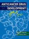 Anticancer Drug Development - David J Kerr, Bruce C Baguley
