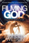 Filming God: A Journey from Skepticism to Faith - Darren Wilson