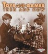 Toys and Games Then and Now - Robin Nelson