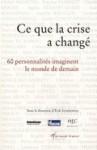 Ce que la crise a changé - Erik Izraëlewicz, Collectif