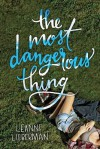 The Most Dangerous Thing - Leanne Lieberman