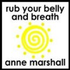 Rub Your Belly And Breathe: How to Release Stress, Restore Calm and Relax Deeply. - Anne Marshall