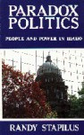 Paradox Politics: People and Power in Idaho - Randy Stapilus