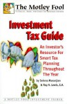 Motley Fool Investment Tax Guide : An Investor's Resource for Smart Tax Planning Throughout the Year - Selena Maranjian, Roy A. Lewis