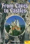 From Caves to Castles - Pamela Graham, Ian Forss