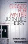 Closed For Winter (A William Wisting Mystery) - Jorn Lier Horst