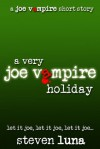 A Very Joe Vampire Holiday - Steven Luna