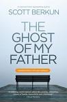 The Ghost of My Father - Scott Berkun