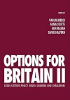Options for Britain II: Cross Cutting Policy Issues - Changes and Challenges - Varun Uberoi, David Halpern, Iain McLean, Adam Coutts