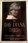 The Day Diana Died - Christopher Anderson