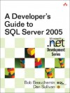A Developer's Guide to SQL Server 2005 - Bob Beauchemin, Dan Sullivan