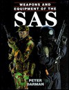 Weapons and Equipment of the SAS - Peter Darman