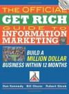 The Official Get Rich Guide to Information Marketing: Build a Million-Dollar Business in 12 Months - Dan Kennedy, Bill Glazer, Robert Skrob