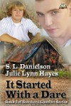 It Started With a Dare - S.L. Danielson, Julie Lynn Hayes