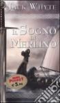 Il sogno di Merlino - Jack Whyte