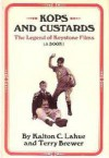 Kops and Custards: The Legend of Keystone Films - Kalton C. Lahue, Terry Brewer